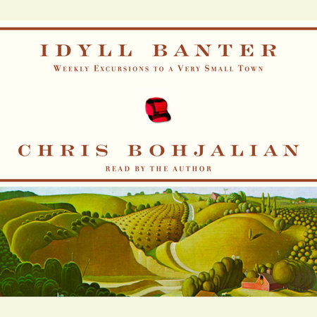 Idyll Banter by Chris Bohjalian