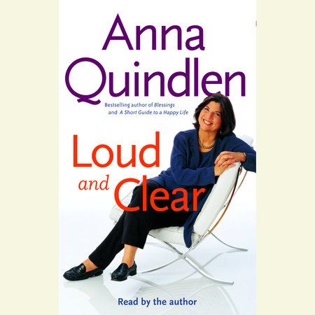 Loud and Clear by Anna Quindlen