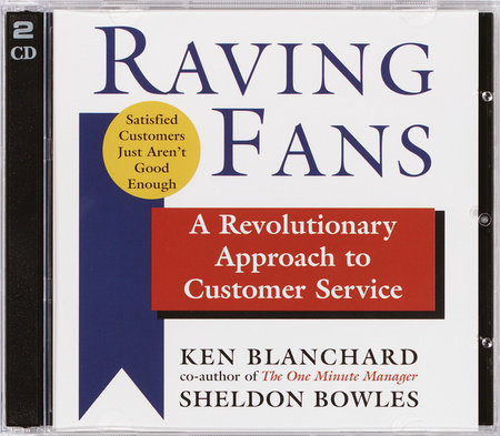 Raving Fans by Kenneth Blanchard and Sheldon Bowles