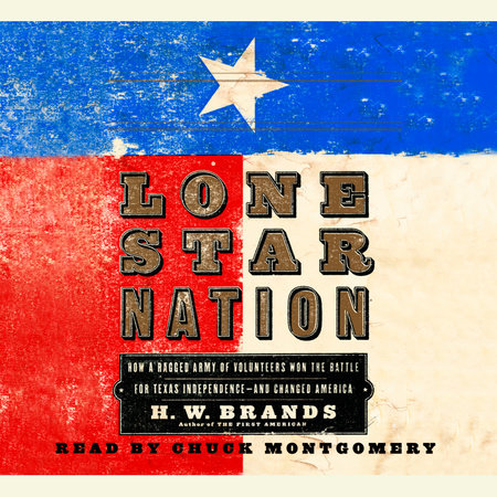 Lone Star Nation by H. W. Brands