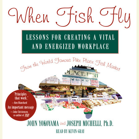 When Fish Fly by John Yokoyama and Joseph Michelli Ph.D
