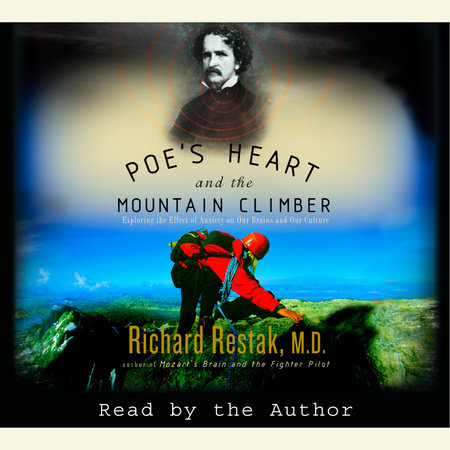 Poe's Heart and the Mountain Climber by Richard Restak, M.D.