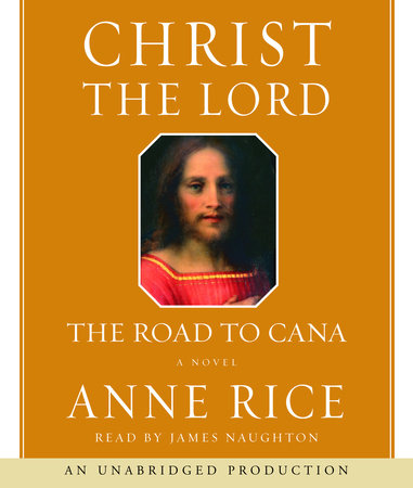 Christ the Lord by Anne Rice