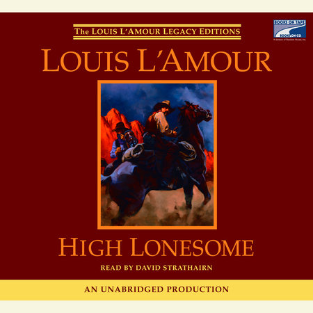 High Lonesome by Louis L'Amour
