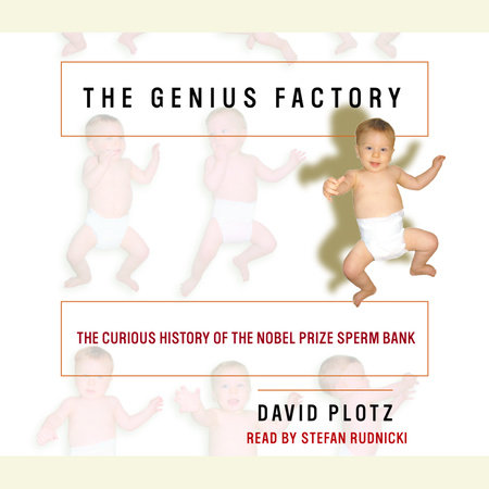 The Genius Factory by David Plotz