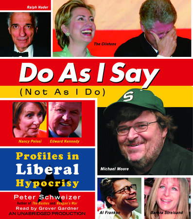 Do As I Say (Not As I Do) by Peter Schweizer