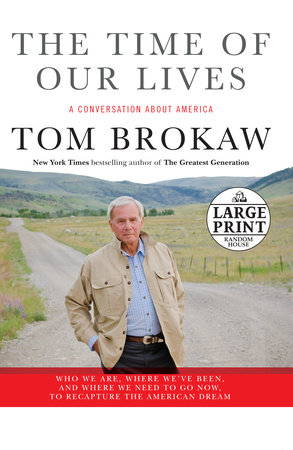 The Time of Our Lives by Tom Brokaw