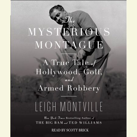 The Mysterious Montague by Leigh Montville