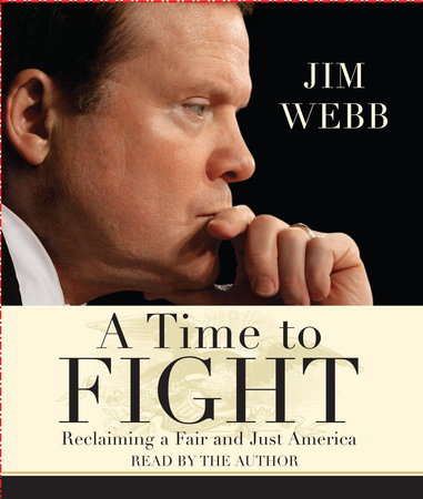 A Time to Fight by Jim Webb