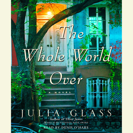 The Whole World Over by Julia Glass