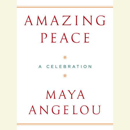 Amazing Peace by Maya Angelou