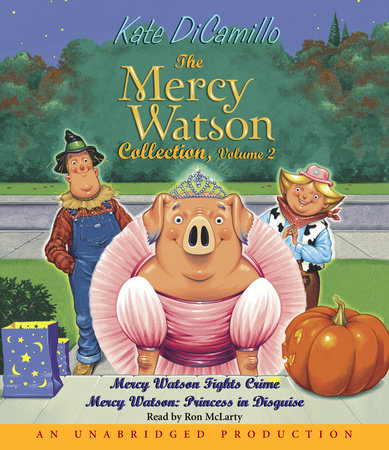 The Mercy Watson Collection Volume II by Kate DiCamillo
