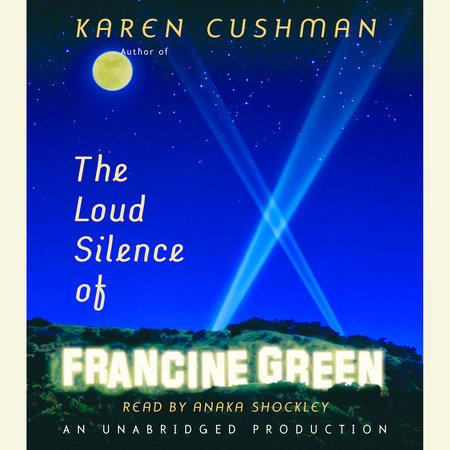 The Loud Silence of Francine Green by Karen Cushman