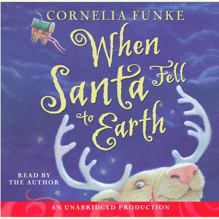 When Santa Fell to Earth by Cornelia Funke