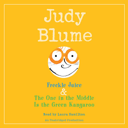 Freckle Juice & The One in the Middle is the Green Kangaroo by Judy Blume