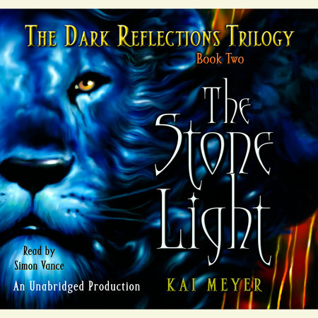 The Dark Reflections Trilogy: The Stone Light by Kai Meyer