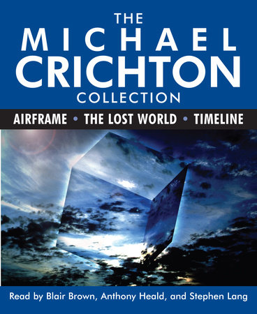 The Michael Crichton Collection: Airframe, The Lost World, and Timeline by Michael Crichton