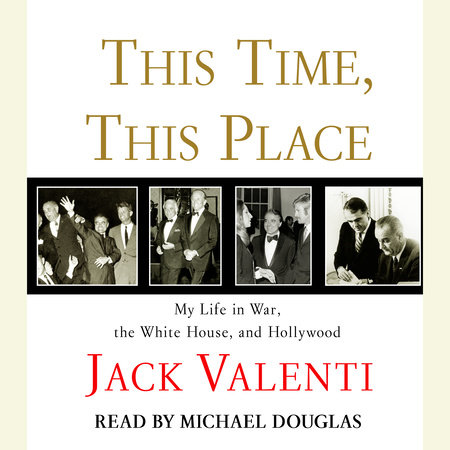 This Time, This Place by Jack Valenti