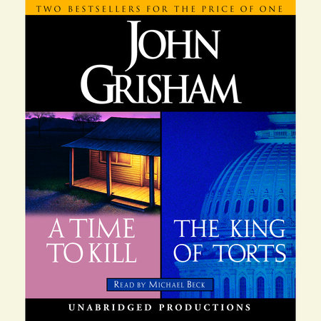 A Time to Kill / The King of Torts by John Grisham