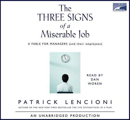 The Three Signs of a Miserable Job by Patrick Lencioni