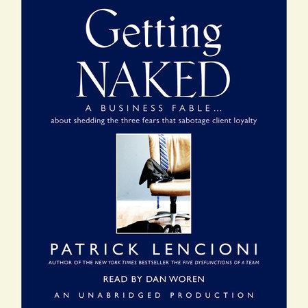 Getting Naked by Patrick Lencioni