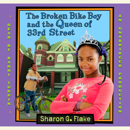 The Broken Bike Boy and the Queen of 33rd Street by Sharon Flake