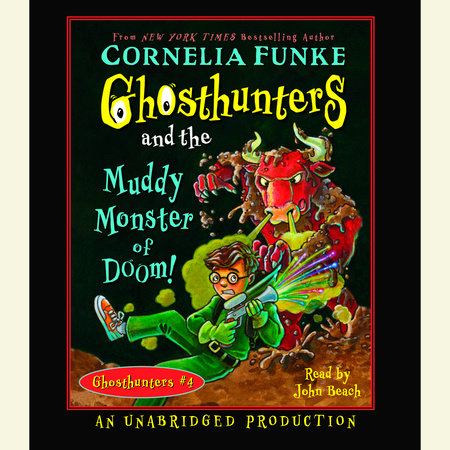 Ghosthunters and the Muddy Monster of Doom by Cornelia Funke
