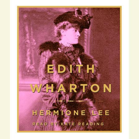 Edith Wharton by Hermione Lee