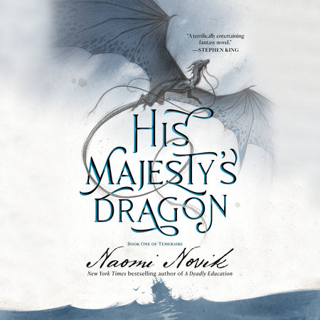 His Majesty's Dragon by Naomi Novik