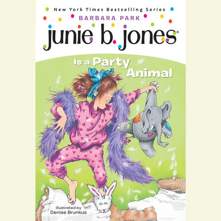 Junie B. Jones #10: Junie B. Jones Is a Party Animal by Barbara Park