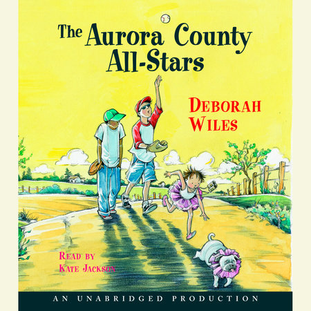 Aurora County All-Stars by Deborah Wiles