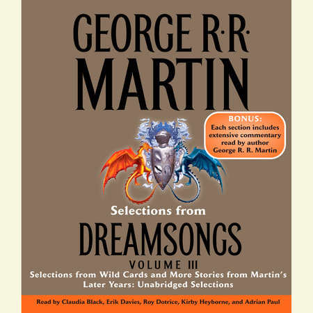 Selections from Dreamsongs 3 by George R. R. Martin