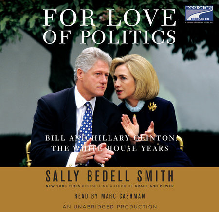For Love of Politics by Sally Bedell Smith