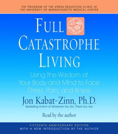 Full Catastrophe Living by Jon Kabat-Zinn