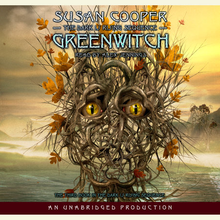 The Dark Is Rising Series, Book Three: Greenwitch by Susan Cooper