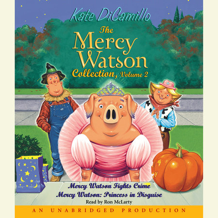 Mercy Watson #3: Mercy Watson Fights Crime by Kate DiCamillo
