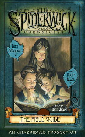 The Field Guide: The Spiderwick Chronicles, Book 1 by Tony DiTerlizzi and Holly Black