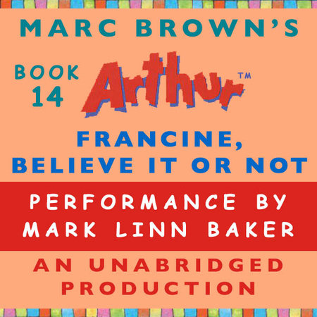 Francine, Believe It Or Not by Marc Brown
