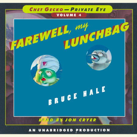 Chet Gecko, Private Eye: Book 4 - Farewell, My Lunchbag by Bruce Hale