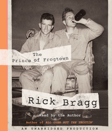 The Prince of Frogtown by Rick Bragg