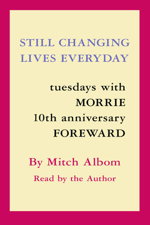 Still Changing Lives Everyday by Mitch Albom
