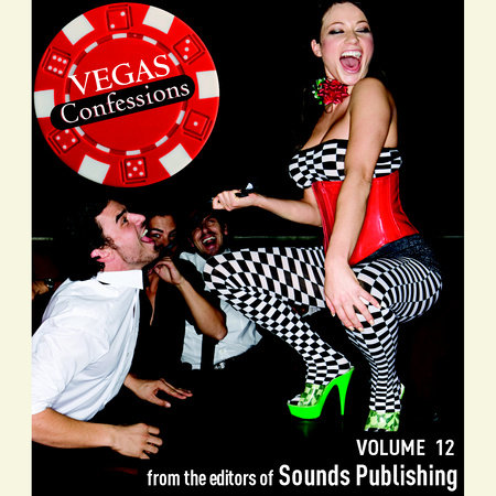 Vegas Confessions 12 by Editors of Sounds Publishing