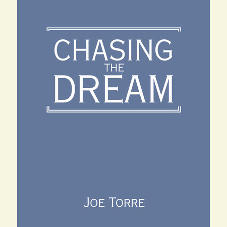 Chasing the Dream by Joe Torre