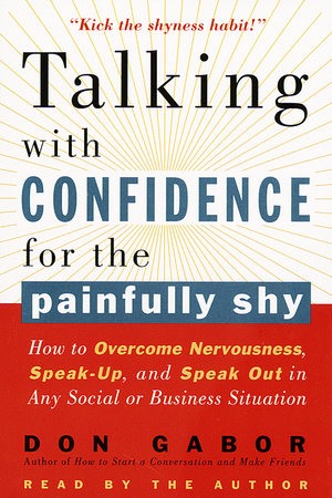 Talking with Confidence for the Painfully Shy by Don Gabor