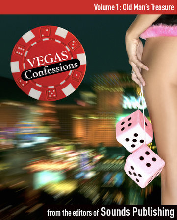 Vegas Confessions 1: Old Man's Treasure by Editors of Sounds Publishing