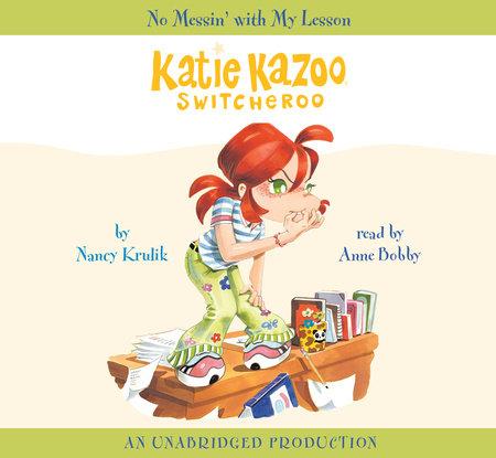 Katie Kazoo, Switcheroo #11: No Messin' With My Lesson by Nancy Krulik