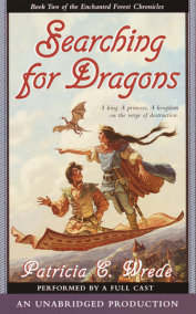 The Enchanted Forest Chronicles Book Two: Searching for Dragons