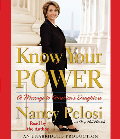 Know Your Power by Nancy Pelosi and Amy Hill Hearth