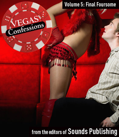 Vegas Confessions 5: Final Foursome by Editors of Sounds Publishing