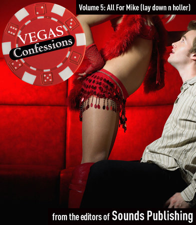 Vegas Confessions 5: All for Mike (lay down n holler) by Editors of Sounds Publishing